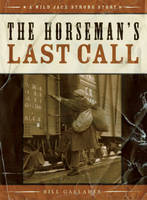 Gallaher, Bill - The Horseman's Last Call - 9781927129005 - V9781927129005