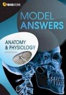 Greenwood, Tracey, Bainbridge-Smith, Lissa, Pryor, Kent, Allan, Richard - Anatomy & Physiology Model Answers - 9781927173596 - V9781927173596