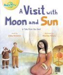 Brereton, Libby - A Visit with Moon and Sun (Story World) - 9781927244609 - V9781927244609