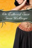 MacGregor, Susan - The Tattooed Seer (Tattooed Witch Trilogy) - 9781927400692 - V9781927400692