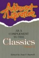 - Adolescent Literature as a Complement to the Classics (Volume 4) - 9781929024049 - V9781929024049