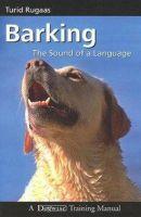 RUGAAS, TURID - Barking, the Sound of a Language - 9781929242511 - V9781929242511