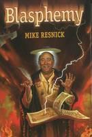 Resnick, Mike - Blasphemy - 9781930846647 - V9781930846647