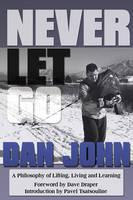 John, Dan; Draper, Dave - Never Let Go - 9781931046381 - V9781931046381