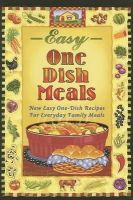 Jones, Barbara C. - Easy One-Dish Meals: New Easy One-Dish Recipes for Everyday Family Meals - 9781931294546 - KRF0043006