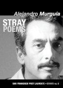 Murguia, Alejandro - Stray Poems - 9781931404136 - V9781931404136