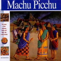 Mann, Elizabeth - Machu Picchu: The story of the amazing Inkas and their city in the clouds (Wonders of the World Book) - 9781931414104 - V9781931414104