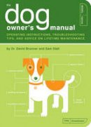 Brunner, David; Stall, Sam - The Dog Owner's Manual - 9781931686853 - V9781931686853