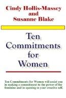 Blake, Susanne - Ten Commitments for Women - 9781931741606 - KEC0002833