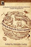 - Mapping the World of the Sorcerer's Apprentice: An Unauthorized Exploration of the Harry Potter Series - 9781932100594 - V9781932100594