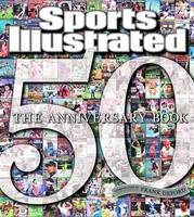Editors of Sports Illustrated - Sports Illustrated 50 the Anniversary Book - 9781932273496 - KEX0259319