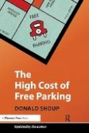 Shoup, Donald - The High Cost of Free Parking, Updated Edition - 9781932364965 - V9781932364965