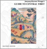 Matthew Akester - Jamyang Khyentsé Wangpo's Guide to Central Tibet - 9781932476606 - V9781932476606