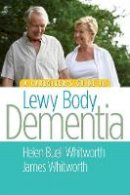 Whitworth MS  BSN, Helen Buell, Whitworth, James - A Caregiver's Guide to Lewy Body Dementia - 9781932603934 - V9781932603934
