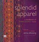 Zilboorg, Anna - Splendid Apparel: A Handbook of Embroidered Knits - 9781933064307 - V9781933064307