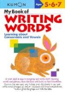 - My Book of Writing Words: Learning about Consonants and Vowels (Kumon Workbooks) - 9781933241043 - V9781933241043