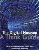 Din, Herminia - The Digital Museum: A Think Guide - 9781933253091 - V9781933253091