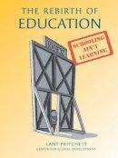 Pritchett, Lant - The Rebirth of Education - 9781933286778 - V9781933286778