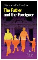 . Ed(s): Cataldo, Giancarlo Del - Father and the Foreigner, The (Europa Editions) - 9781933372723 - V9781933372723