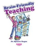 Dr Spencer Kagan - Brain-Friendly Teaching: Tools, Tips & Structures - 9781933445359 - V9781933445359
