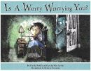 Wolff, Ferida, Savitz, Harriet May - Is a Worry Worrying You? - 9781933718057 - V9781933718057