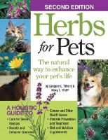 Wulff, Mary L., Tilford, Greg L. - Herbs for Pets: The Natural Way to Enhance Your Pet's Life - 9781933958781 - V9781933958781