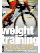 Ken Doyle, Eric Schmitz - Weight Training for Cyclists: A Total Body Program for Power & Endurance - 9781934030295 - V9781934030295