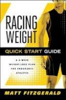 Matt Fitzgerald - Racing Weight Quick Start Guide - 9781934030721 - V9781934030721