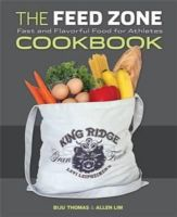 Biju Thomas, Allen Lim PhD - The Feed Zone Cookbook: Fast and Flavorful Food for Athletes - 9781934030769 - V9781934030769