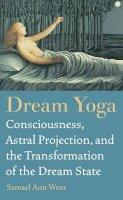 Aun Weor, Samael - Dream Yoga - 9781934206720 - V9781934206720