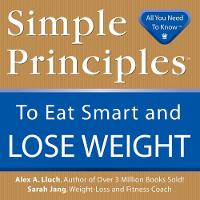 Lluch, Alex A, Jang, Sarah - Simple Principles to Eat Smart & Lose Weight - 9781934386101 - KEX0221114