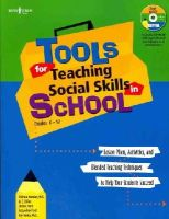 Michele Hensley, Jo Dillon, Denise Pratt - Tools for Teaching Social Skills in Schools: Lesson Plans, Activities, and Blended Teaching Techniques to Help Your Students Succeed [With CD (Audio)] - 9781934490228 - V9781934490228