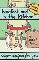 Rowe, Ashley - Barefoot and In The Kitchen - 9781934620557 - V9781934620557