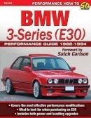Bowen, Robert - BMW 3-Series (E30) Performance Guide 1982-1994 - 9781934709863 - V9781934709863
