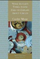 Moore, Carolyn - What Euclid's Third Axiom Neglects To Mention About Circles (White Pine Press Poetry Prize) - 9781935210474 - V9781935210474