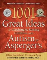 Ellen Notbohm, Veronica Zysk - 1001 Great Ideas for Teaching and Raising Children with Autism or Asperger's, Revised and Expanded 2nd Edition - 9781935274063 - V9781935274063