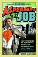 Rudy Simone - Asperger's on the Job: Must-have Advice for People with Asperger's or High Functioning Autism, and their Employers, Educators, and Advocates - 9781935274094 - V9781935274094