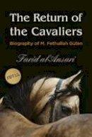 Al Ansari, Farid - The Return of the Cavaliers: Biography of Fethullah Gulen - 9781935295600 - V9781935295600