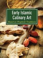 Akkor, Muhammed Omur - Early Islamic Culinary Art - 9781935295839 - V9781935295839