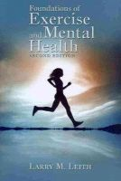Leith, Larry M. - Foundations of Exercise & Mental Health - 9781935412007 - V9781935412007