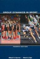 Carron, Albert V.; Eys, Mark A. - Group Dynamics in Sport - 9781935412359 - V9781935412359