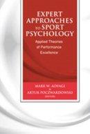 Aoyagi, Mark, PhD; Poczwardowski, Artur, PhD - Expert Approaches to Sport Psychology - 9781935412366 - V9781935412366