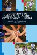 Cote, Jean; Lidor, Ronnie - Conditions of Children's Talent Development in Sport - 9781935412465 - V9781935412465