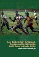 SCHINKE E.J. - Case Studies in Sport Development - 9781935412625 - V9781935412625
