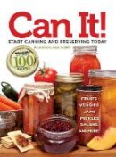 Parente, Jackie Callahan - Can it! Start Canning and Preserving at Home Today - 9781935484288 - V9781935484288