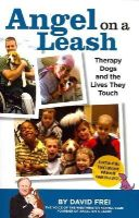 Frei, David - Angel on a Leash: Therapy Dogs and the Lives They Touch - 9781935484639 - V9781935484639