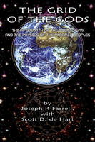 Farrell, Joseph P. - The Grid of the Gods: The Aftermath of the Cosmic War and the Physics of the Pyramid Peoples - 9781935487395 - V9781935487395