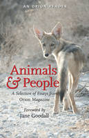 Craig Childs, Lisa Couturier, Brian Doyle, David Gessner, Kathleen Jamie, Christopher Ketcham, Amy Leach, J.B. MacKinnon, Sy Montgomery, Mary Oliver,  - Animals & People - 9781935713104 - V9781935713104