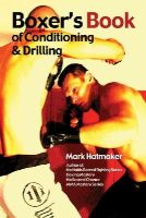 Hatmaker, Mark - Boxer's Book of Conditioning & Drilling - 9781935937289 - V9781935937289