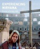 Pavitt, Bruce - Experiencing Nirvana - 9781935950103 - V9781935950103